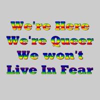 We're Queer, No Fear
