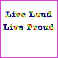 Live Loud Proud