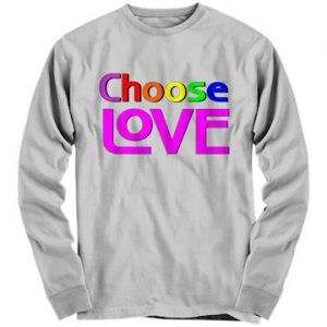 Choose Love shirt