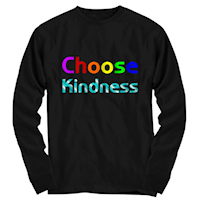 Choose Kindness long sleeve shirt